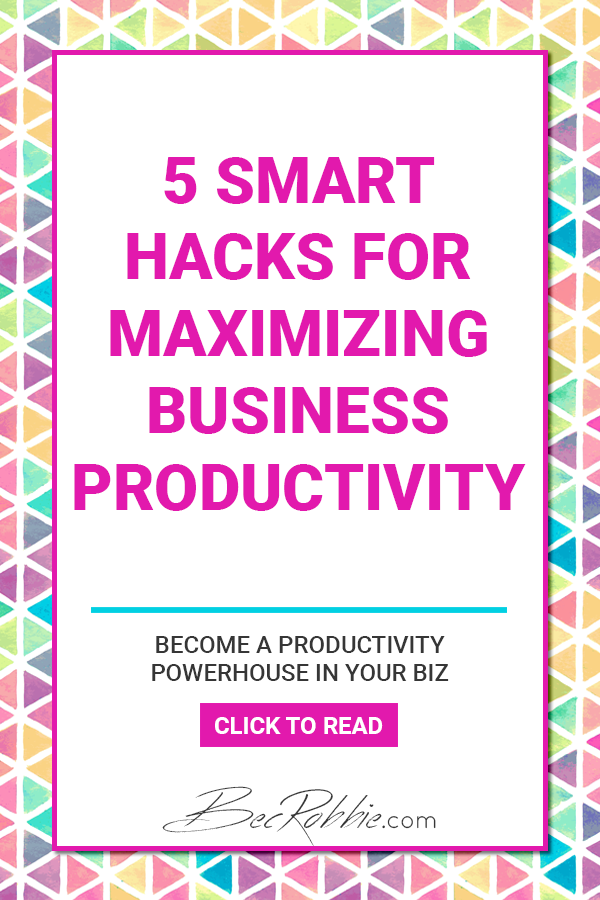 Productivity hacks to boost your business